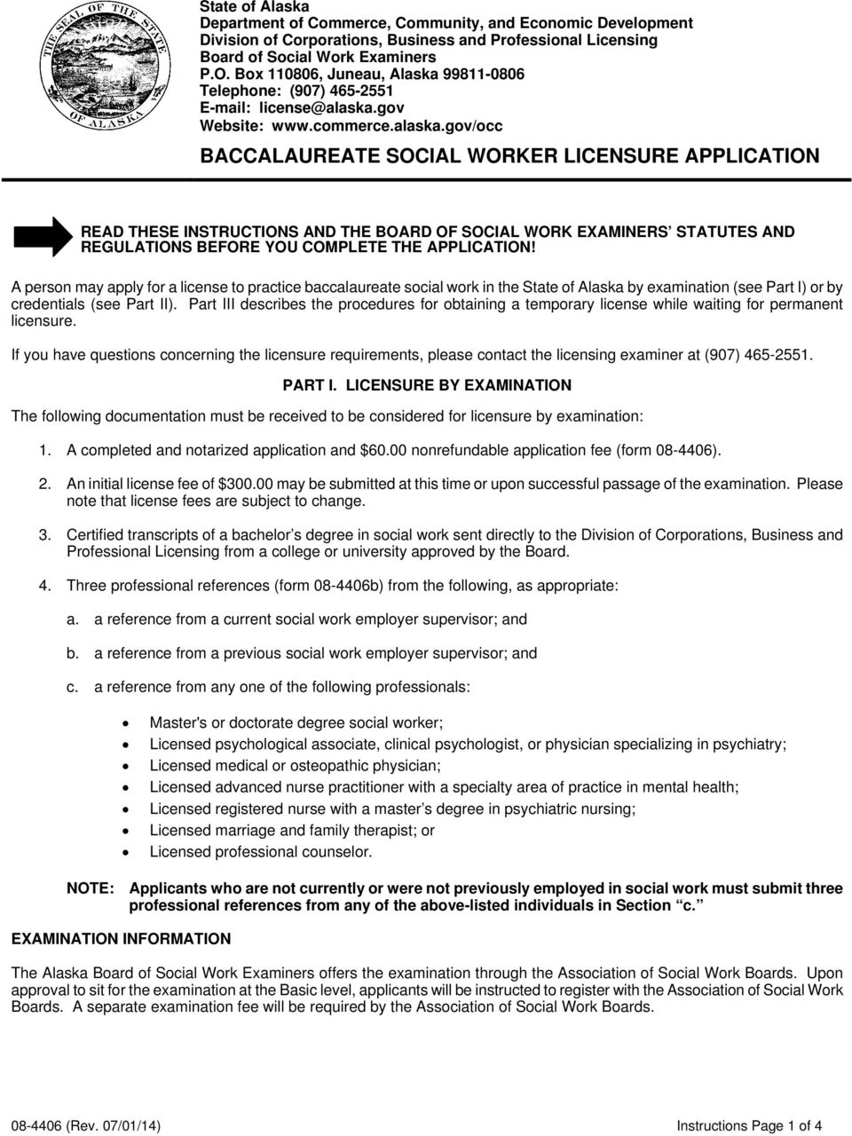 gov/occ BACCALAUREATE SOCIAL WORKER LICENSURE APPLICATION READ THESE INSTRUCTIONS AND THE BOARD OF SOCIAL WORK EXAMINERS STATUTES AND REGULATIONS BEFORE YOU COMPLETE THE APPLICATION!