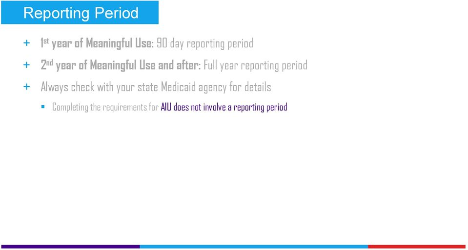 period + Always check with your state Medicaid agency for details