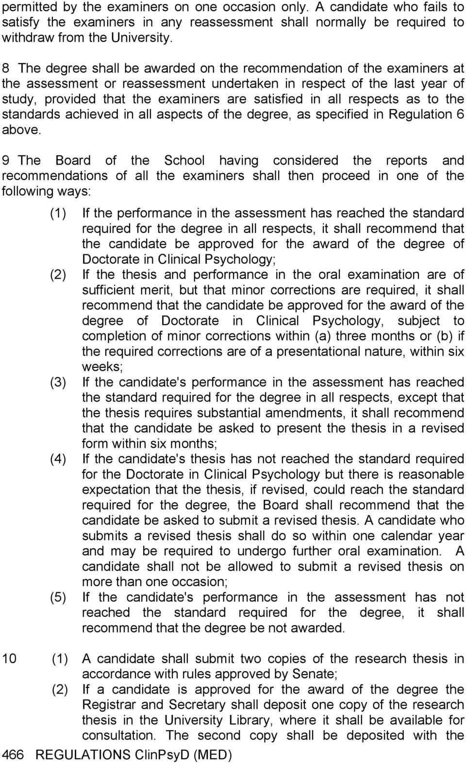 all respects as to the standards achieved in all aspects of the degree, as specified in Regulation 6 above.