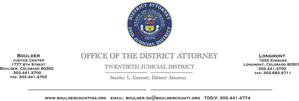 Garnett, District Attorney Longmont 1035 Kimbark Longmont, Colorado 80501 303.441.