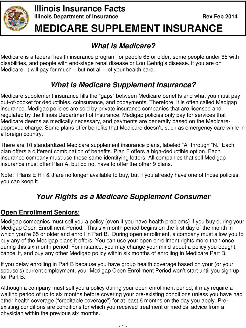 if you are on medicare it will pay for much but not all of your