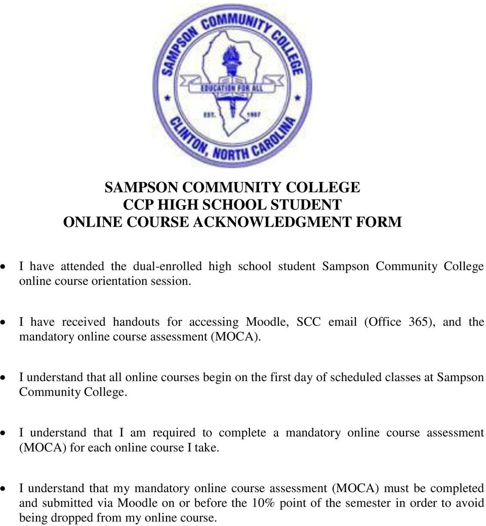 I understand that all online courses begin on the first day of scheduled classes at Sampson Community College.