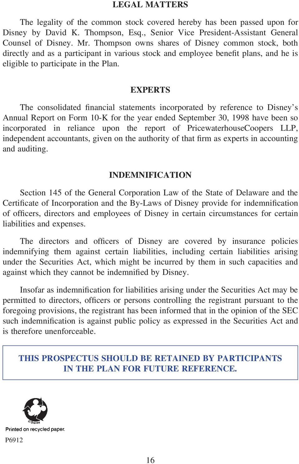 EXPERTS The consolidated financial statements incorporated by reference to Disney s Annual Report on Form 10-K for the year ended September 30, 1998 have been so incorporated in reliance upon the