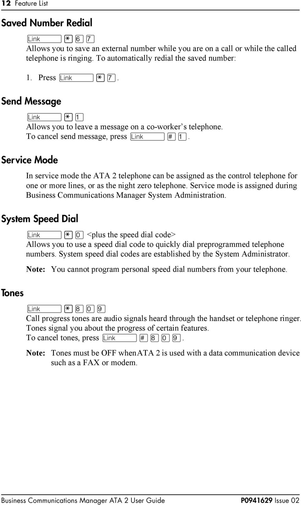 Service Mode In service mode the ATA 2 telephone can be assigned as the control telephone for one or more lines, or as the night zero telephone.