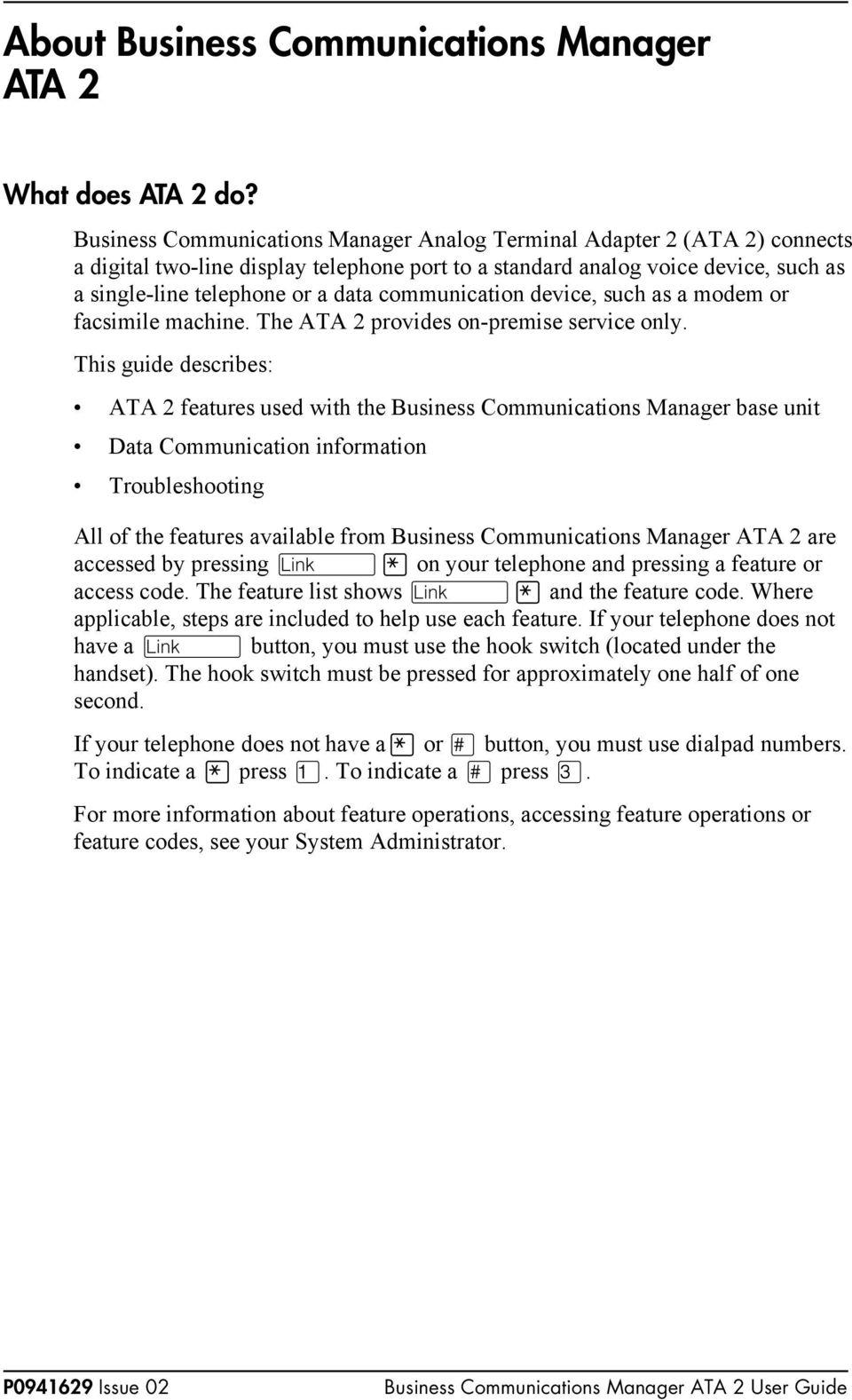communication device, such as a modem or facsimile machine. The ATA 2 provides on-premise service only.