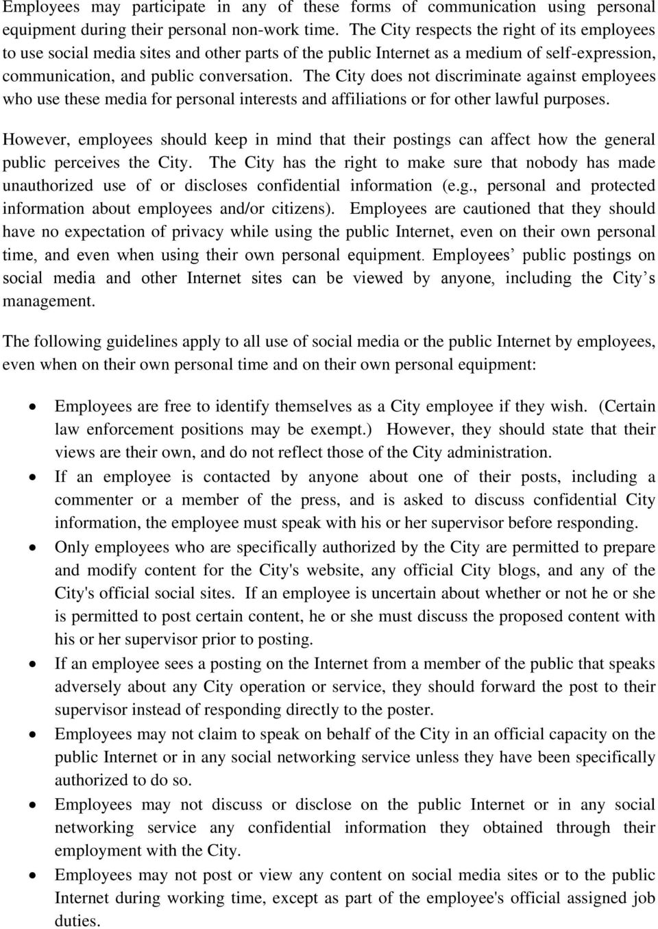 The City does not discriminate against employees who use these media for personal interests and affiliations or for other lawful purposes.