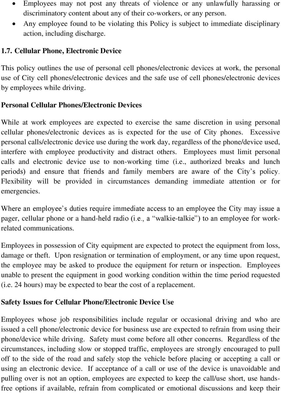 Cellular Phone, Electronic Device This policy outlines the use of personal cell phones/electronic devices at work, the personal use of City cell phones/electronic devices and the safe use of cell
