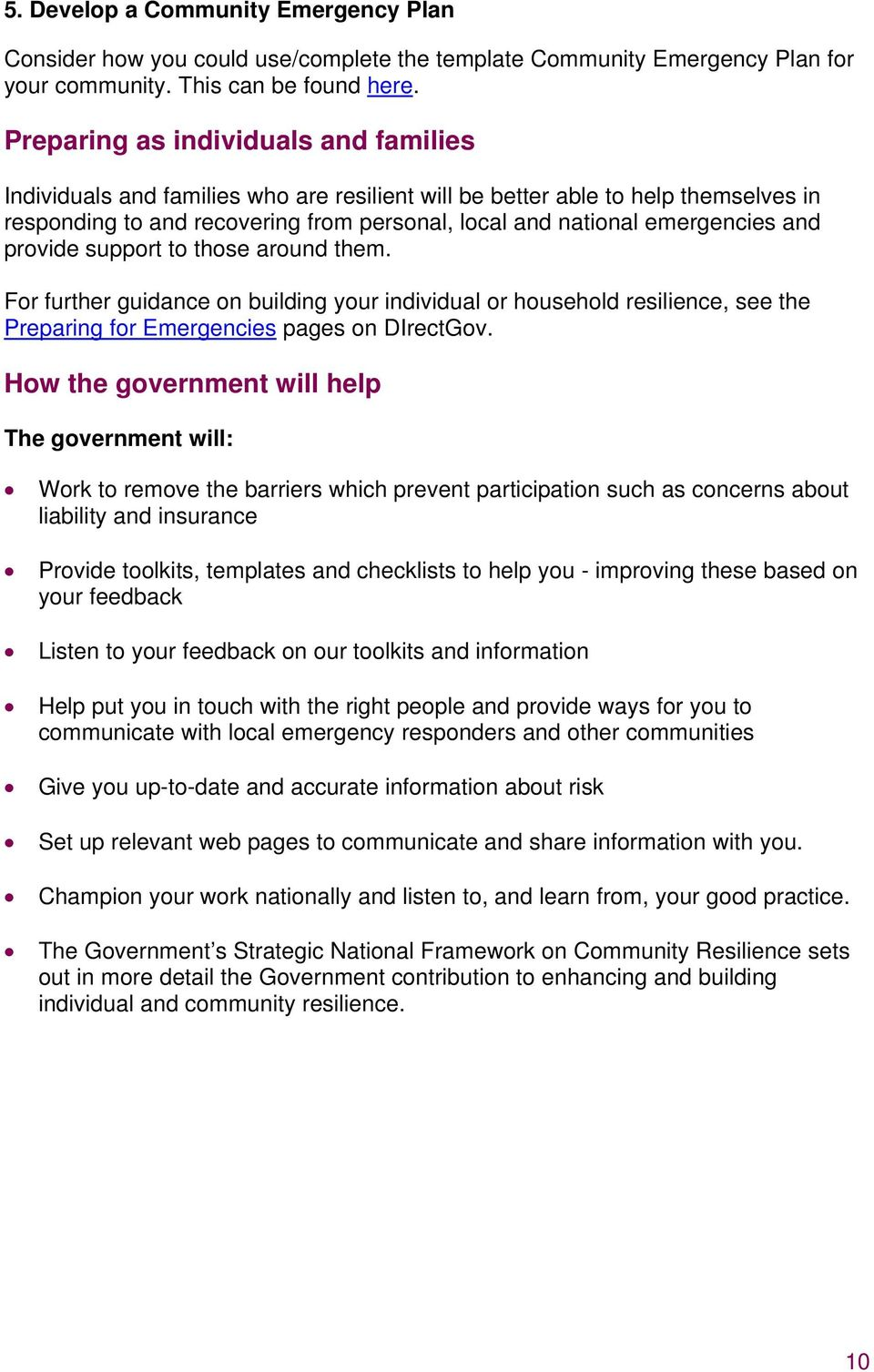 and provide support to those around them. For further guidance on building your individual or household resilience, see the Preparing for Emergencies pages on DIrectGov.