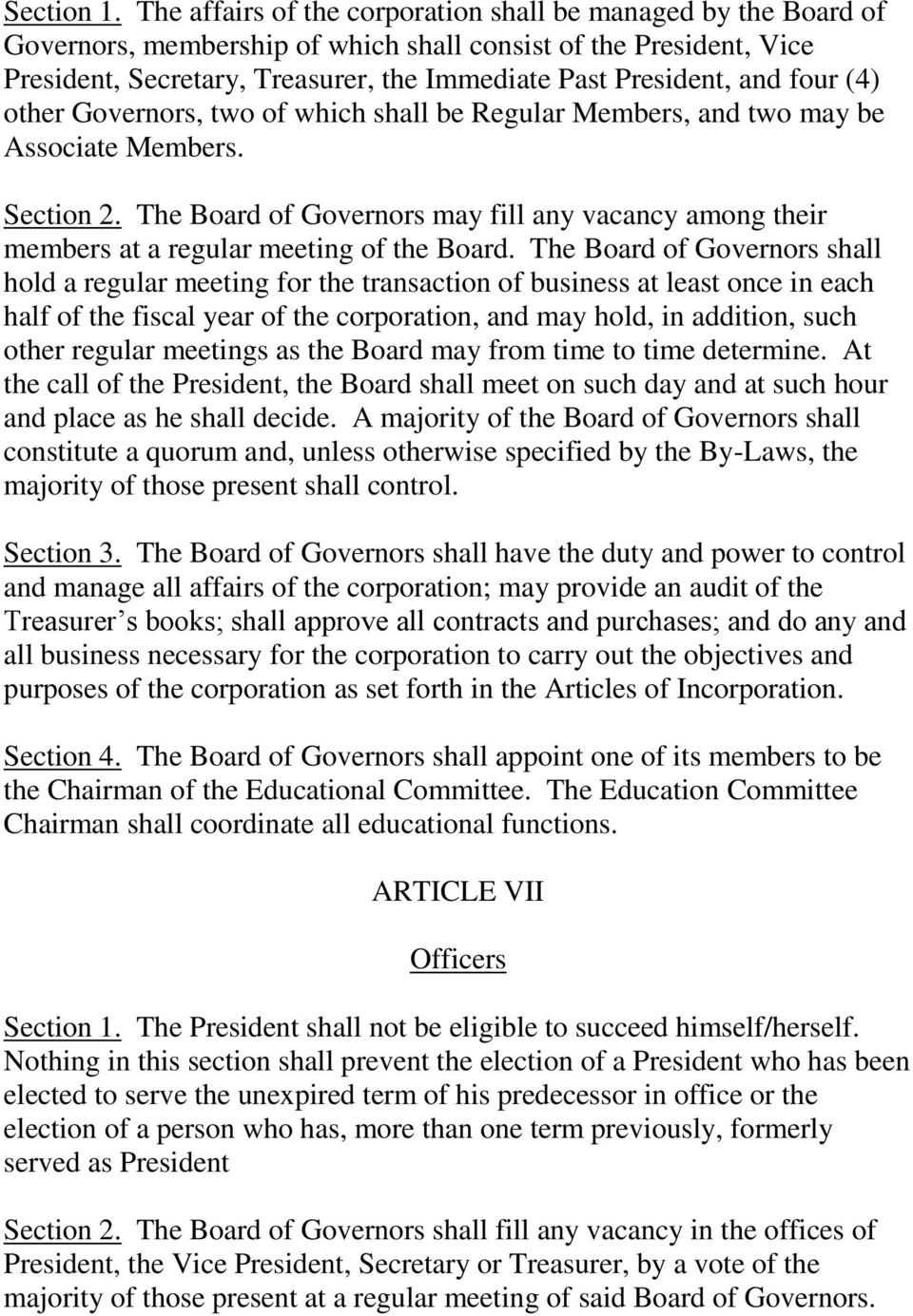 four (4) other Governors, two of which shall be Regular Members, and two may be Associate Members. Section 2.