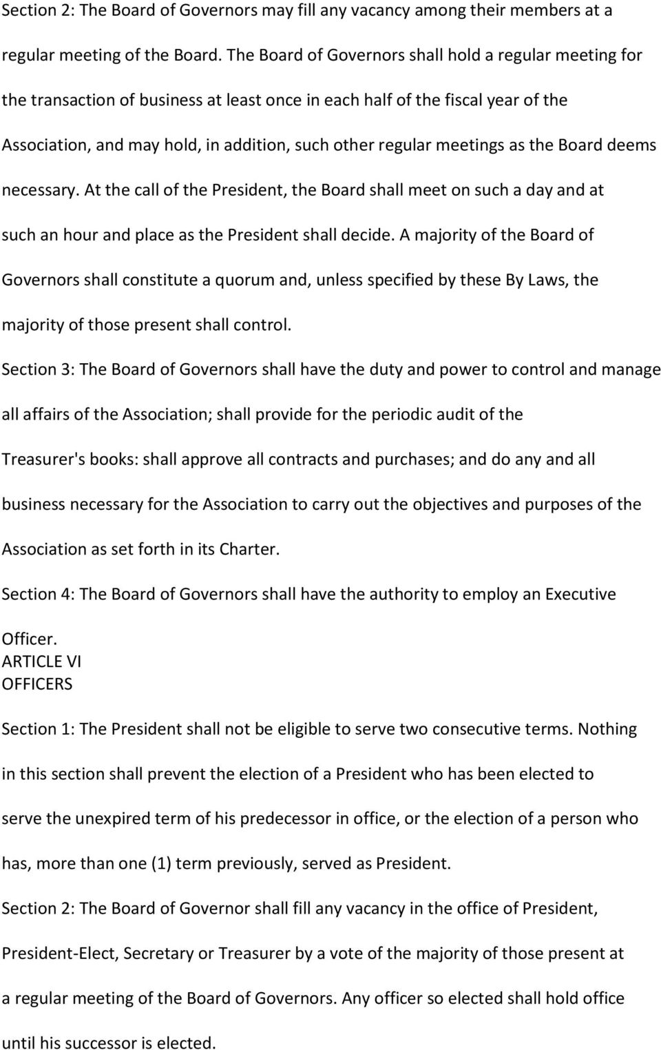 meetings as the Board deems necessary. At the call of the President, the Board shall meet on such a day and at such an hour and place as the President shall decide.