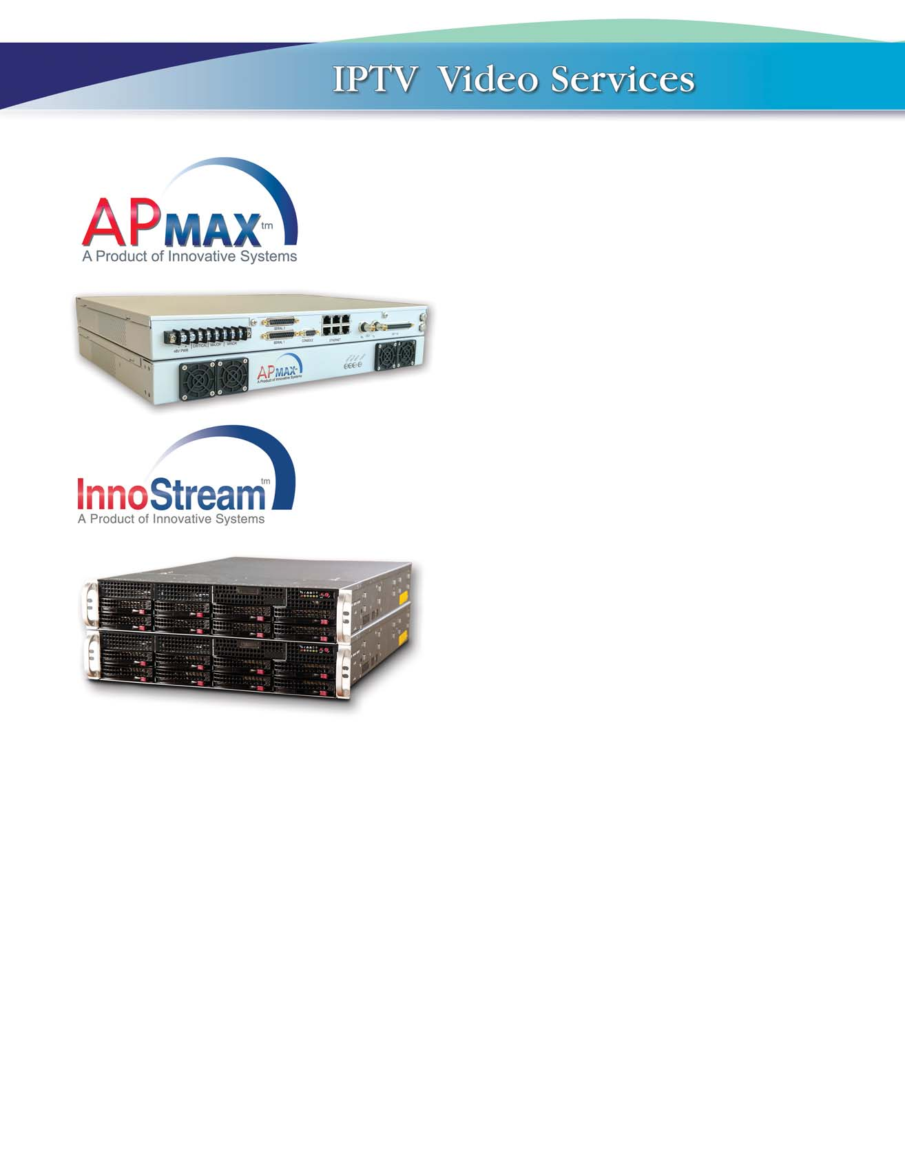 Two Proven Video Hardware Systems  IPTV Middleware  StreamingTV