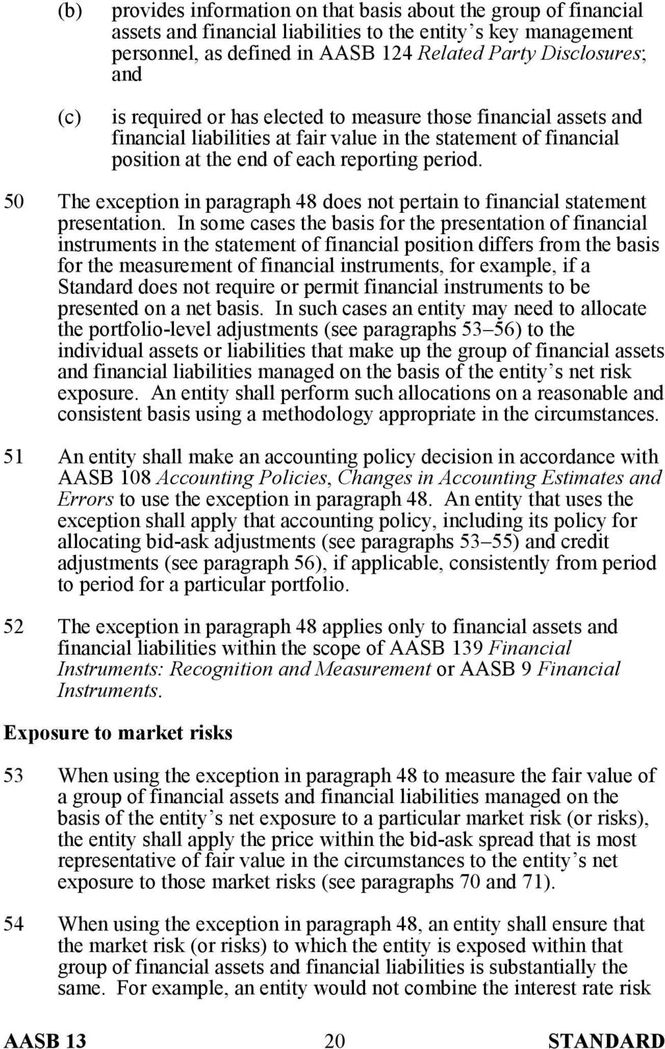 50 The exception in paragraph 48 does not pertain to financial statement presentation.