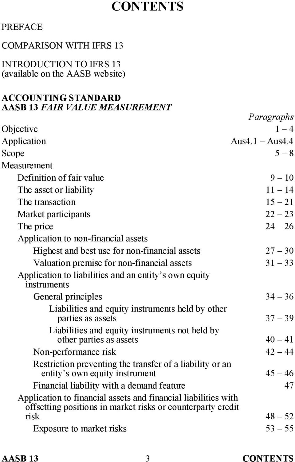 use for non-financial assets 27 30 Valuation premise for non-financial assets 31 33 Application to liabilities and an entity s own equity instruments General principles 34 36 Liabilities and equity