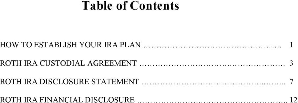 1 ROTH IRA CUSTODIAL AGREEMENT.