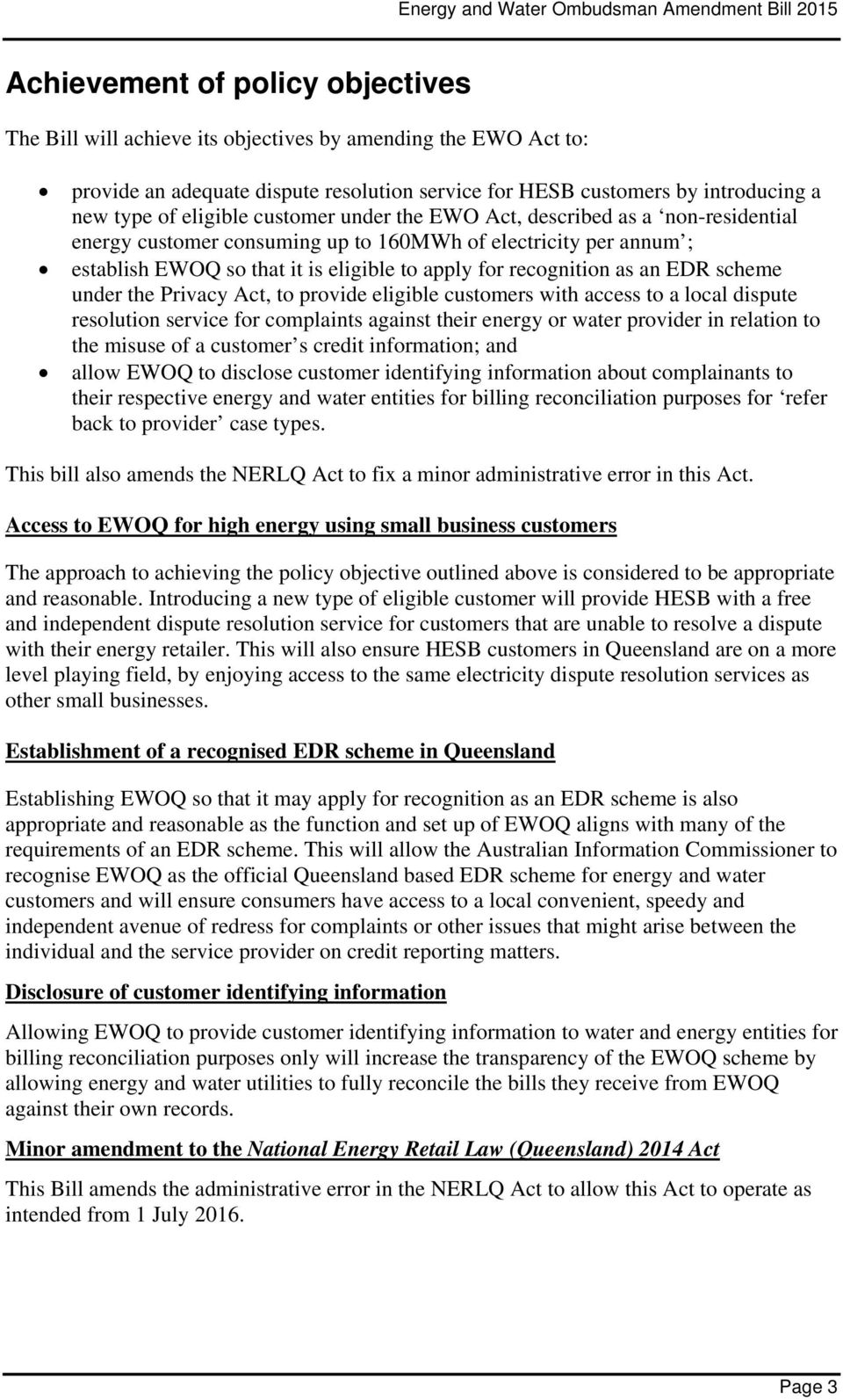 an EDR scheme under the Privacy Act, to provide eligible customers with access to a local dispute resolution service for complaints against their energy or water provider in relation to the misuse of