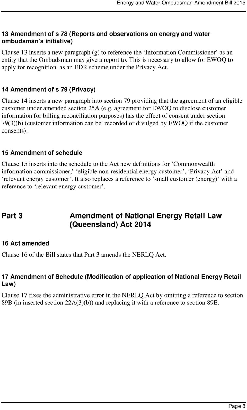 14 Amendment of s 79 (Privacy) Clause 14 inserts a new paragr