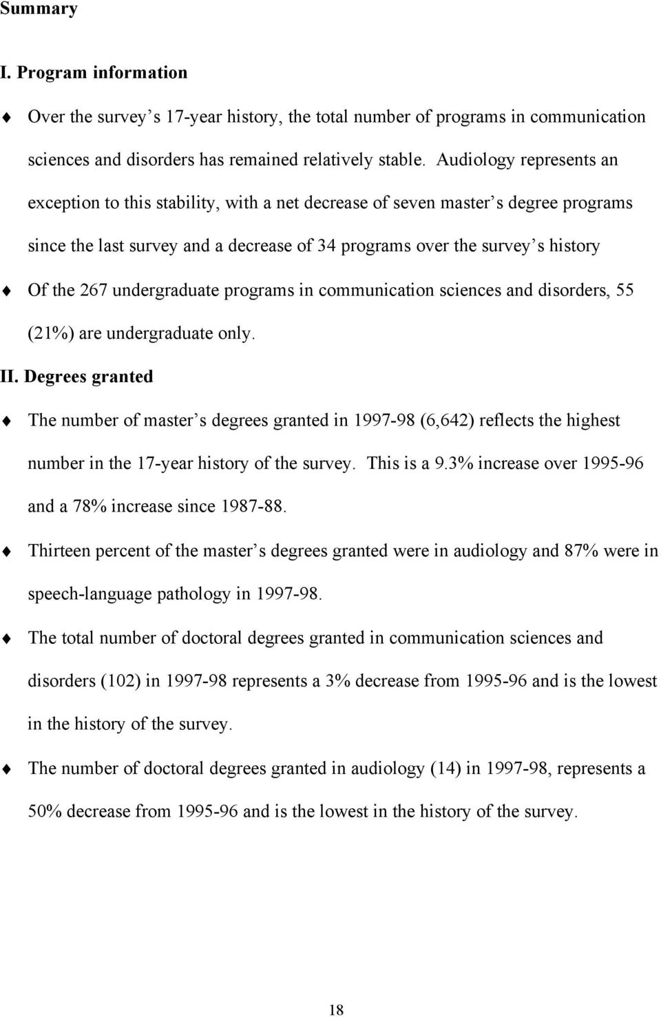 undergraduate programs in communication sciences and disorders, 55 (21%) are undergraduate only. II.