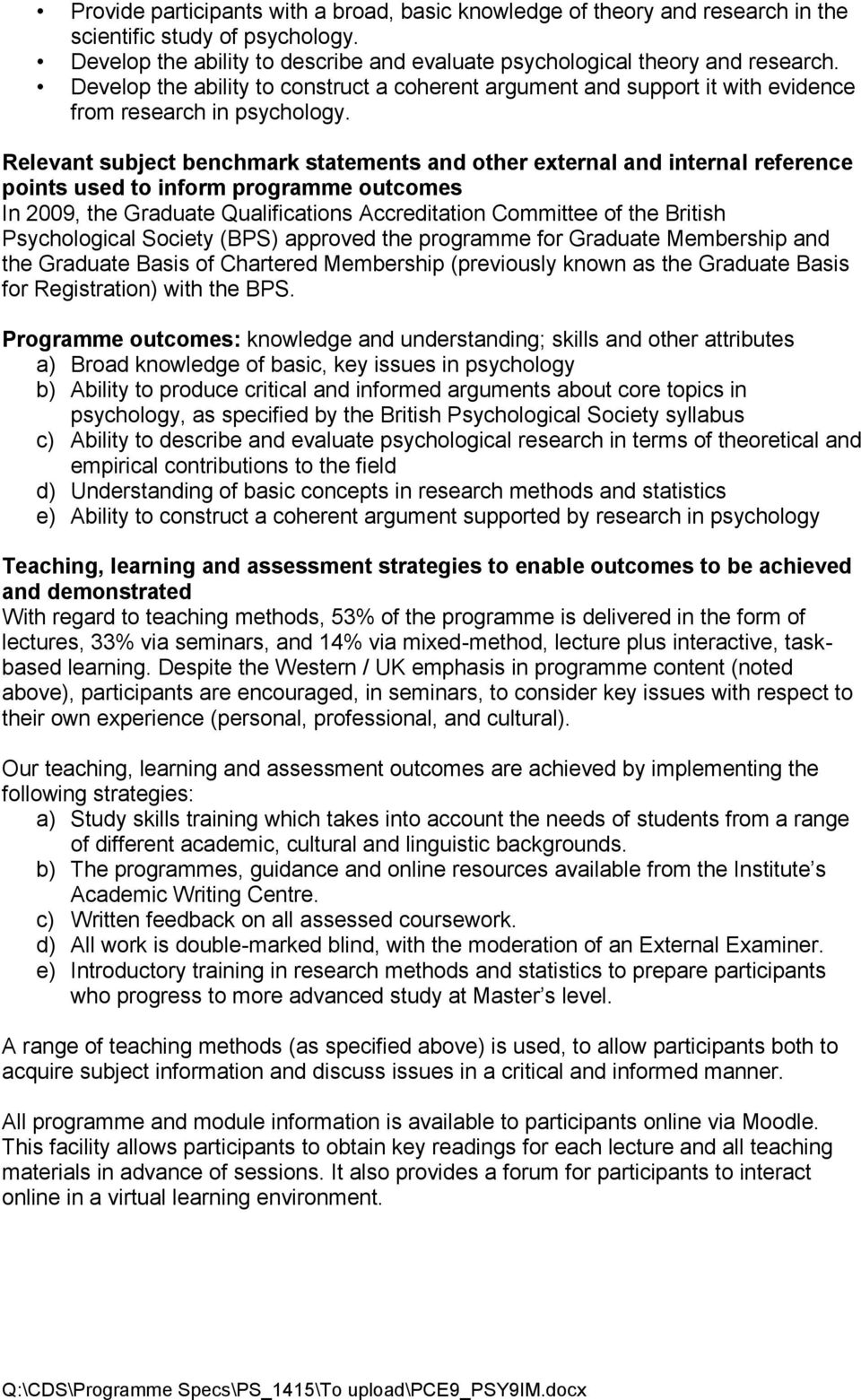 Relevant subject benchmark statements and other external and internal reference points used to inform programme outcomes In 2009, the Graduate Qualifications Accreditation Committee of the British
