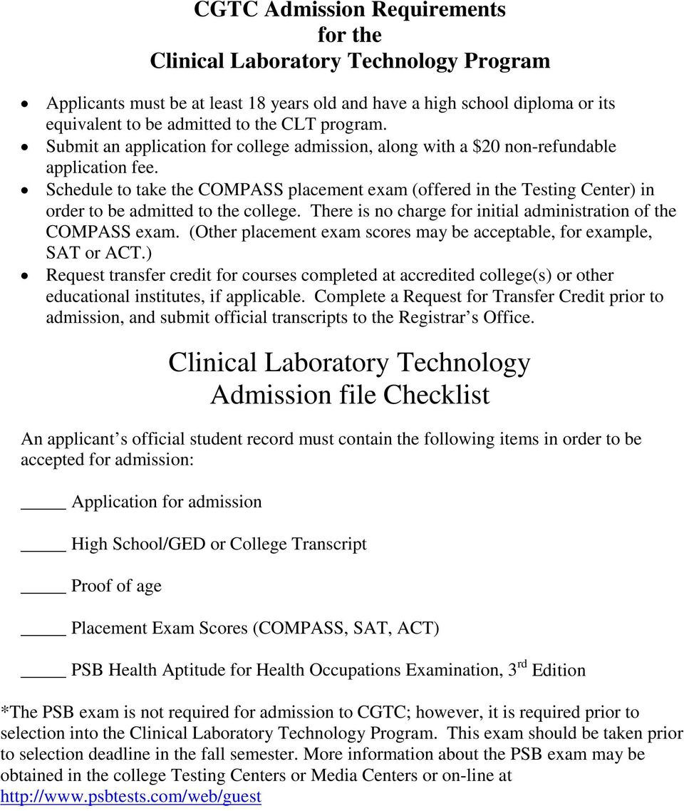 Schedule to take the COMPASS placement exam (offered in the Testing Center) in order to be admitted to the college. There is no charge for initial administration of the COMPASS exam.