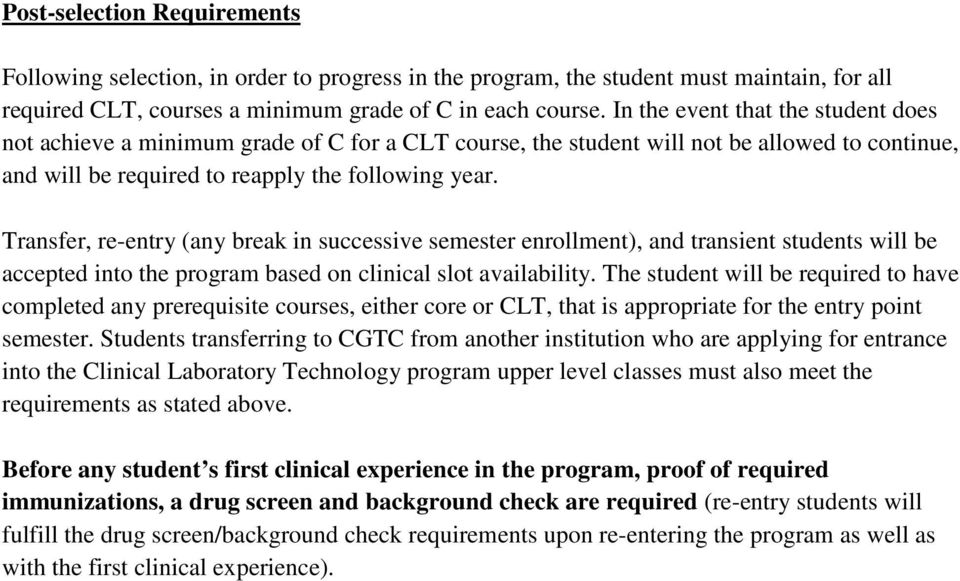 Transfer, re-entry (any break in successive semester enrollment), and transient students will be accepted into the program based on clinical slot availability.