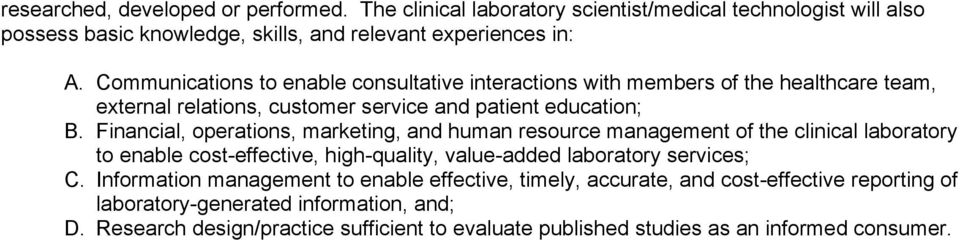 Financial, operations, marketing, and human resource management of the clinical laboratory to enable cost-effective, high-quality, value-added laboratory services; C.
