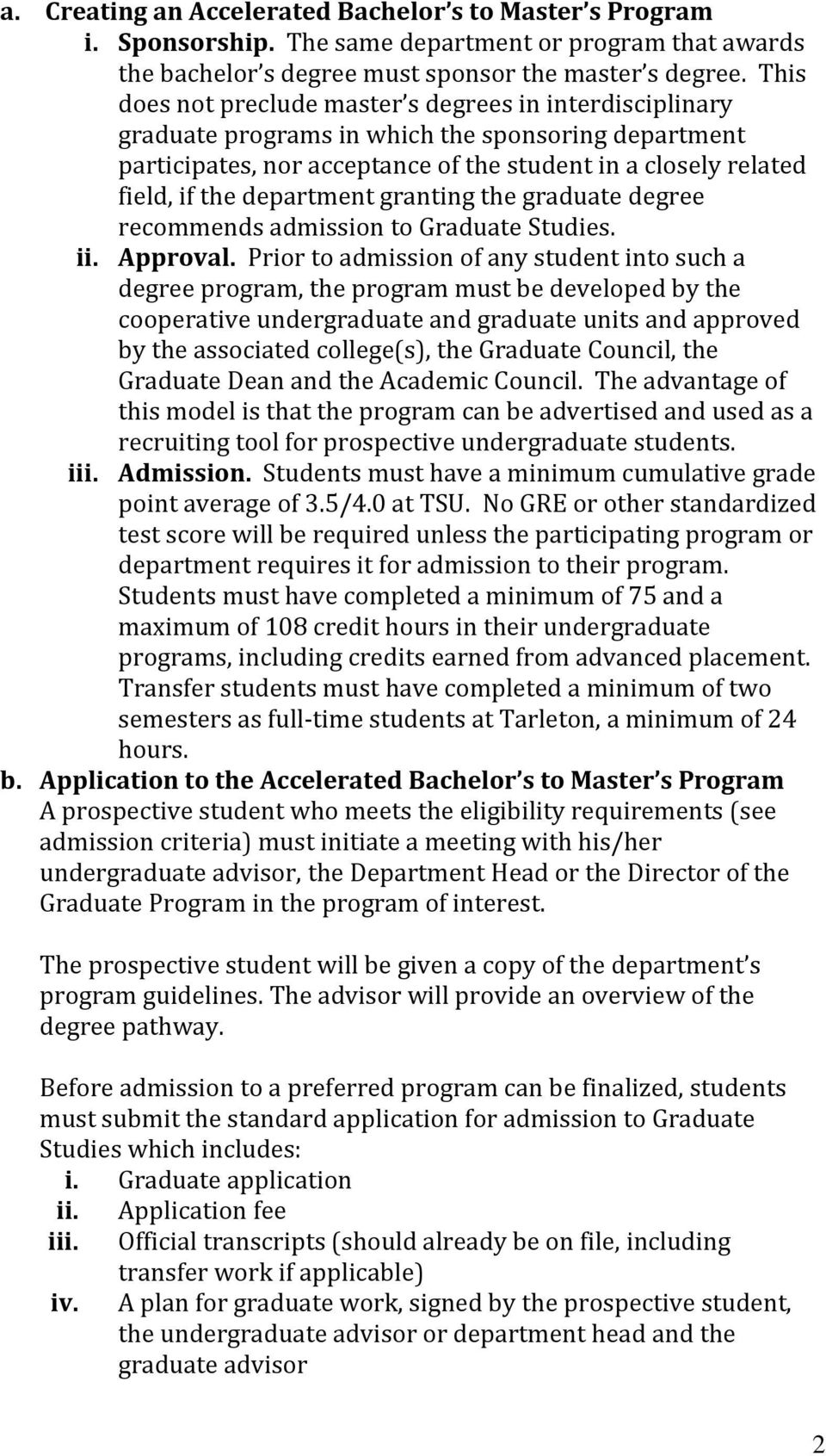 department granting the graduate degree recommends admission to Graduate Studies. ii. Approval.