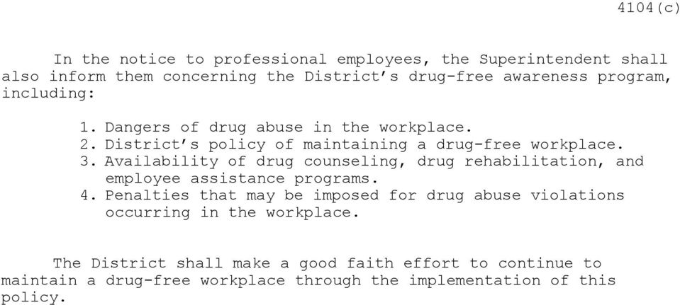 Availability of drug counseling, drug rehabilitation, and employee assistance programs. 4.