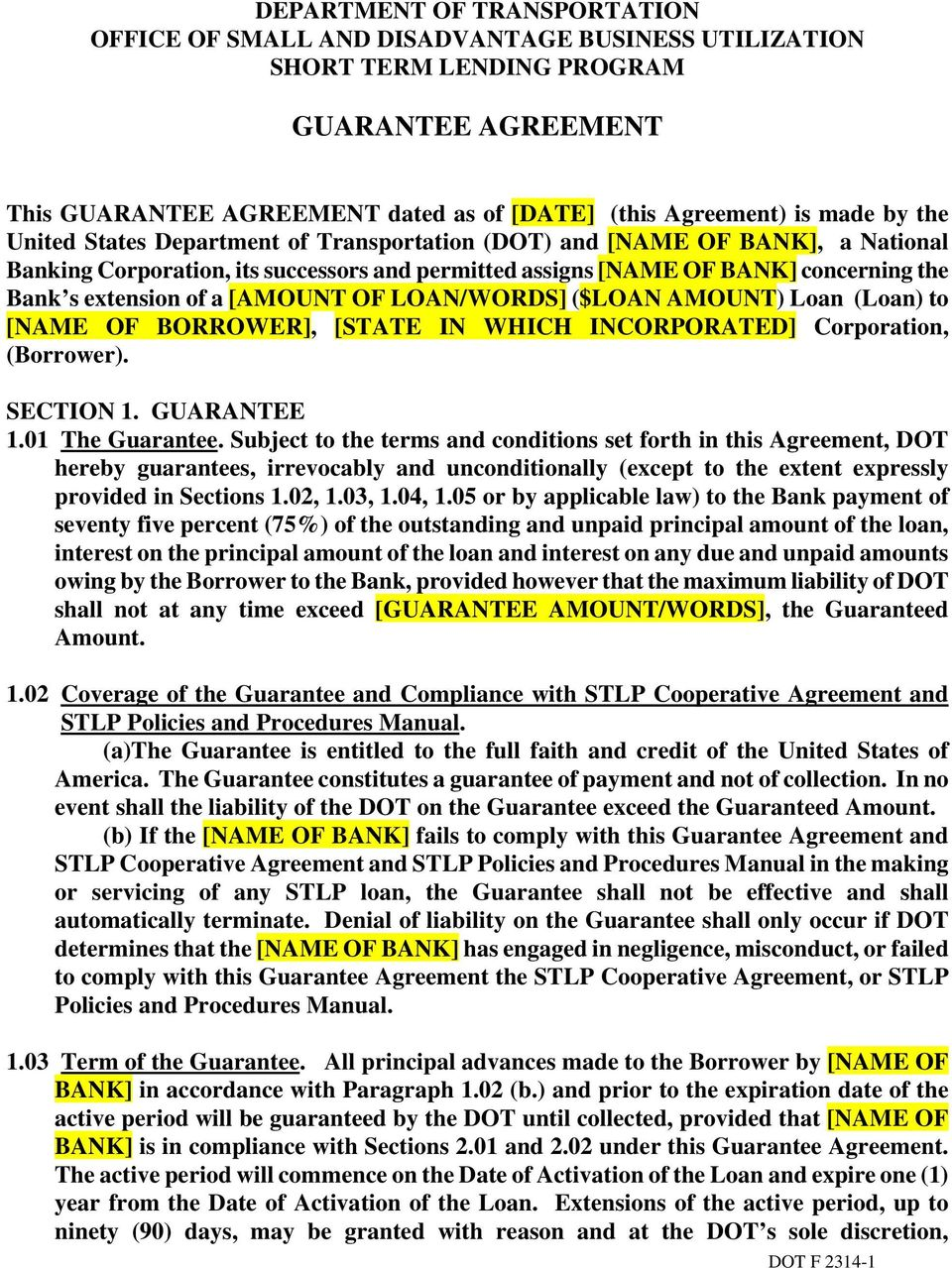 [AMOUNT OF LOAN/WORDS] ($LOAN AMOUNT) Loan (Loan) to [NAME OF BORROWER], [STATE IN WHICH INCORPORATED] Corporation, (Borrower). SECTION 1. GUARANTEE 1.01 The Guarantee.