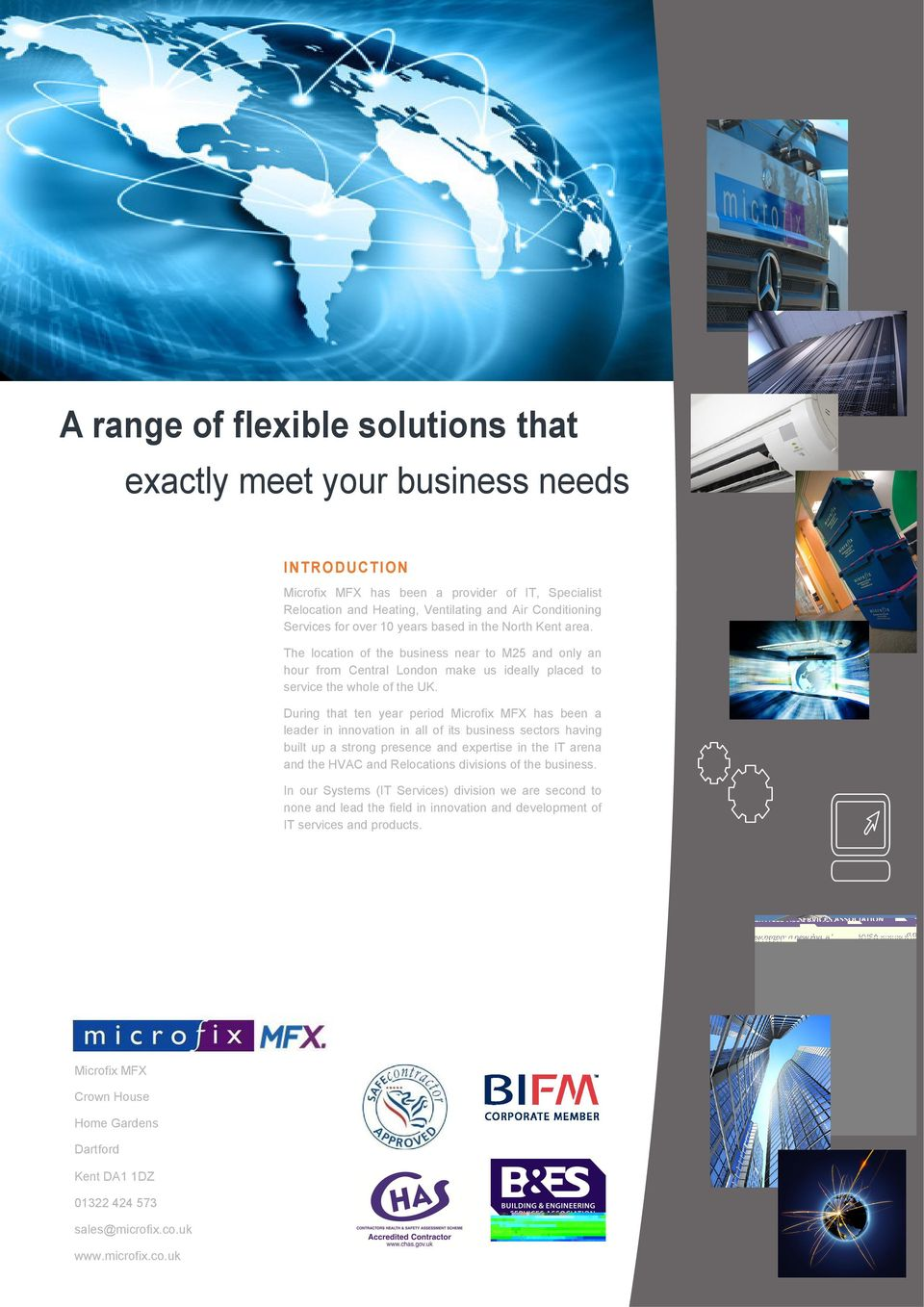 During that ten year period Microfix MFX has been a leader in innovation in all of its business sectors having built up a strong presence and expertise in the IT arena and the HVAC and Relocations