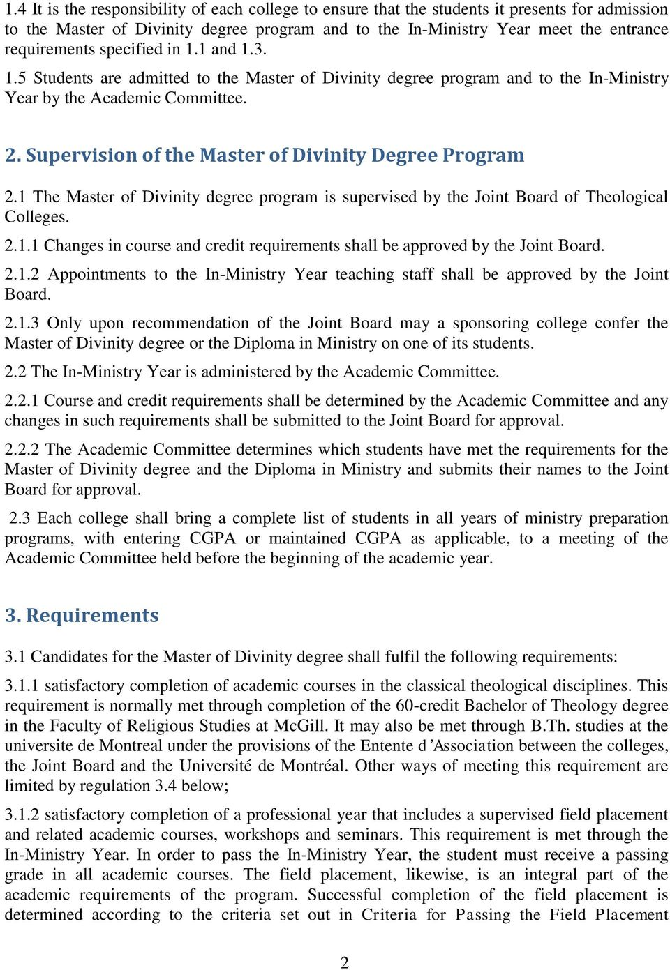 Supervision of the Master of Divinity Degree Program 2.1 The Master of Divinity degree program is supervised by the Joint Board of Theological Colleges. 2.1.1 Changes in course and credit requirements shall be approved by the Joint Board.
