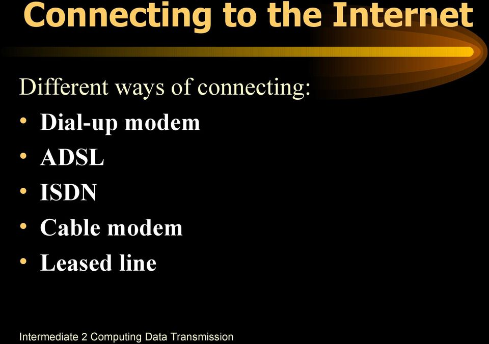 of connecting: Dial-up