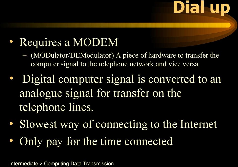 Digital computer signal is converted to an analogue signal for transfer on