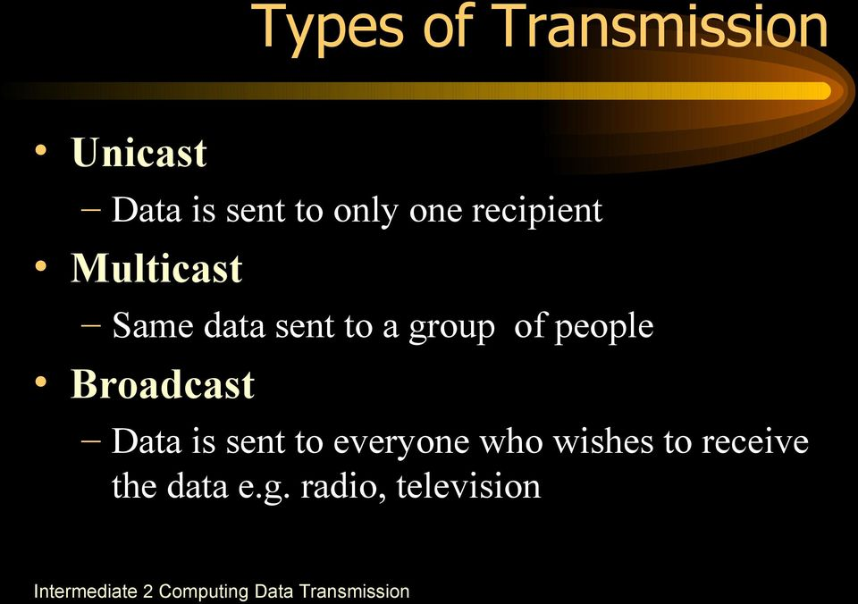 group of people Broadcast Data is sent to