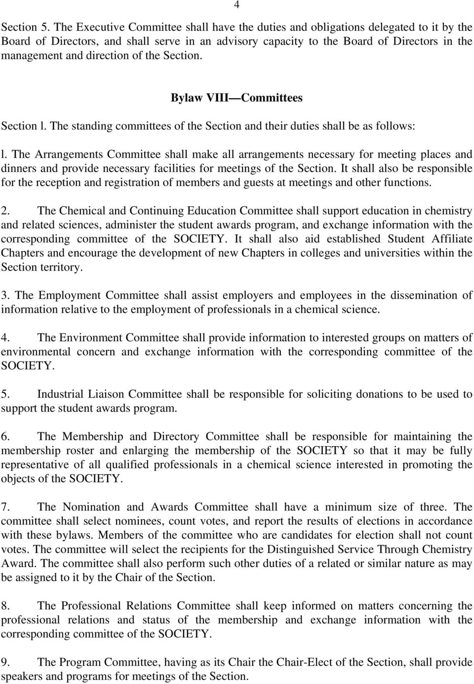 direction of the Section. Bylaw VIII Committees Section l. The standing committees of the Section and their duties shall be as follows: l.