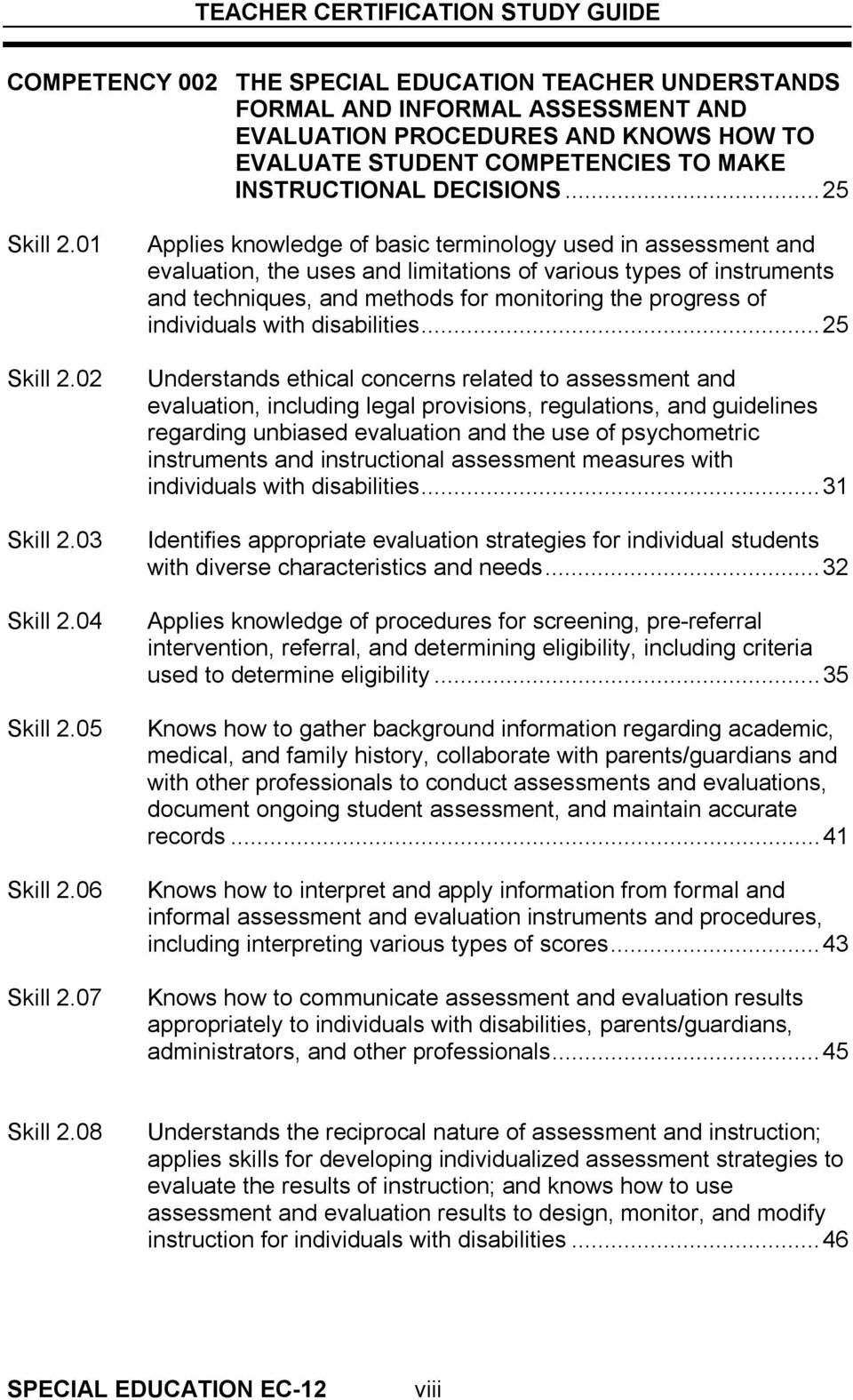 07 Applies knowledge of basic terminology used in assessment and evaluation, the uses and limitations of various types of instruments and techniques, and methods for monitoring the progress of