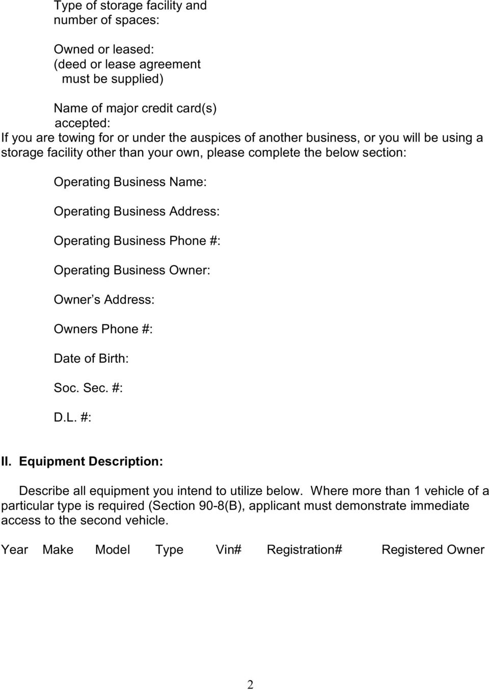 Phone #: Operating Business Owner: Owner s Address: Owners Phone #: Date of Birth: Soc. Sec. #: D.L. #: II. Equipment Description: Describe all equipment you intend to utilize below.
