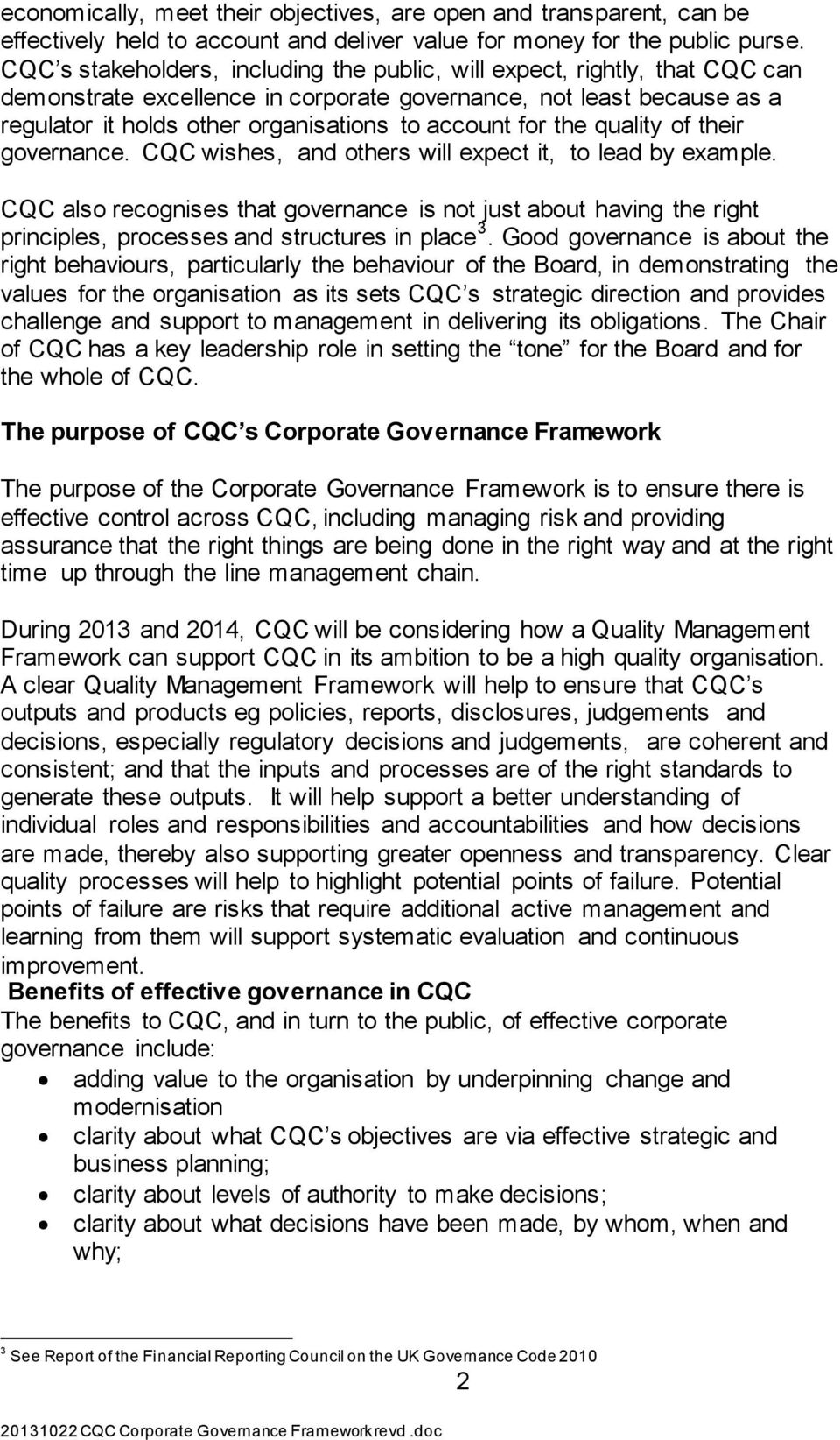for the quality of their governance. CQC wishes, and others will expect it, to lead by example.