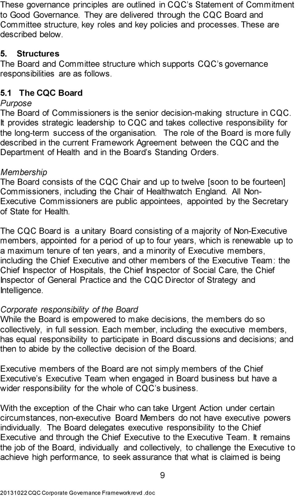 Structures The Board and Committee structure which supports CQC s governance responsibilities are as follows. 5.