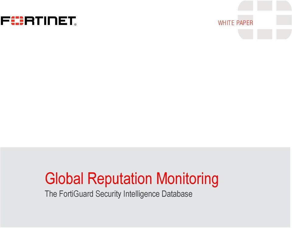 Global Reputation Monitoring The FortiGuard Security