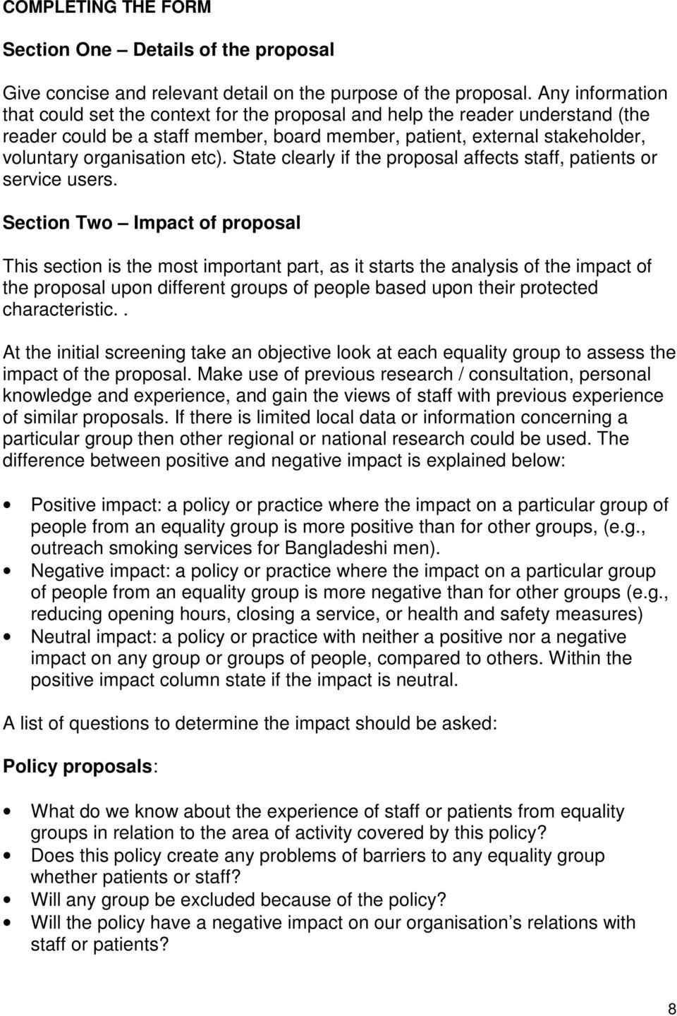 etc). State clearly if the proposal affects staff, patients or service users.