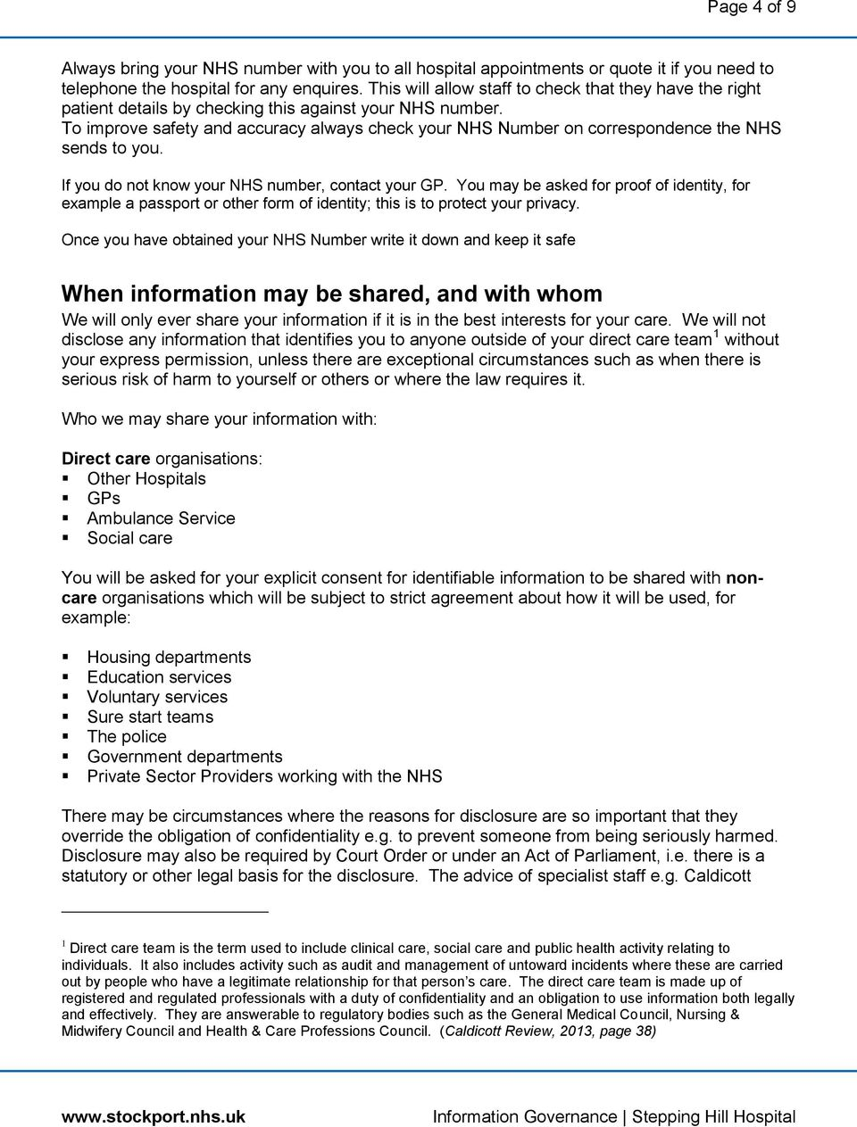 To improve safety and accuracy always check your NHS Number on correspondence the NHS sends to you. If you do not know your NHS number, contact your GP.