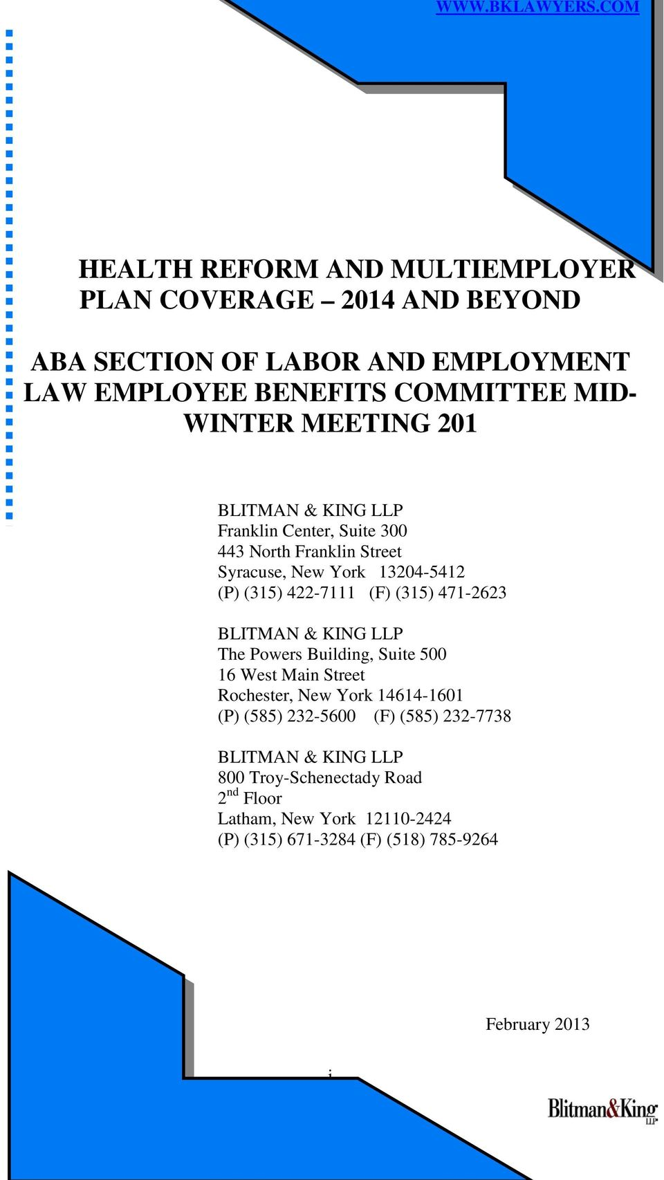 MEETING 201 BLITMAN & KING LLP Franklin Center, Suite 300 443 North Franklin Street Syracuse, New York 13204-5412 (P) (315) 422-7111 (F) (315)