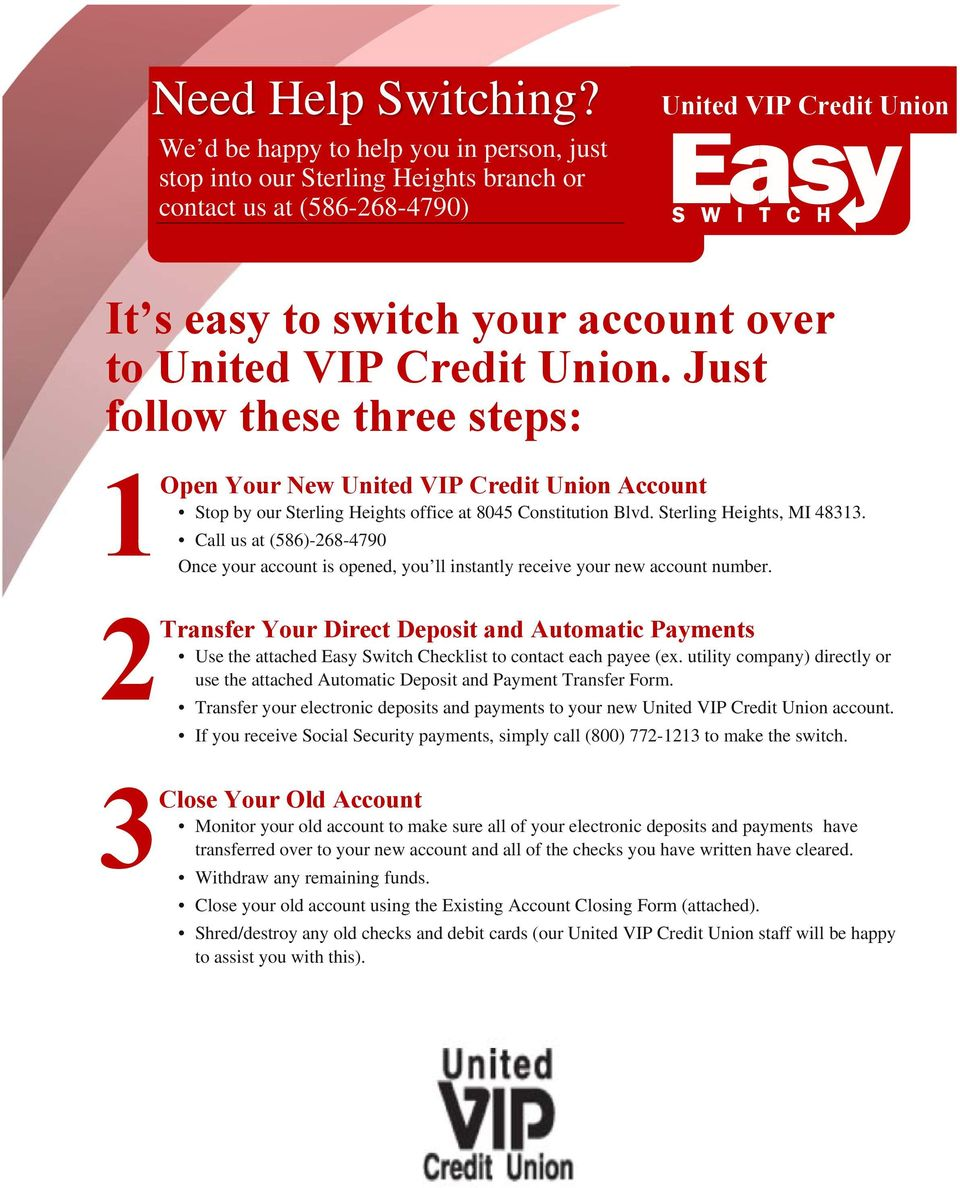 Union. Just follow these three steps: 1 2 Open Your New United VIP Credit Union Account Stop by our Sterling Heights office at 8045 Constitution Blvd. Sterling Heights, MI 48313.