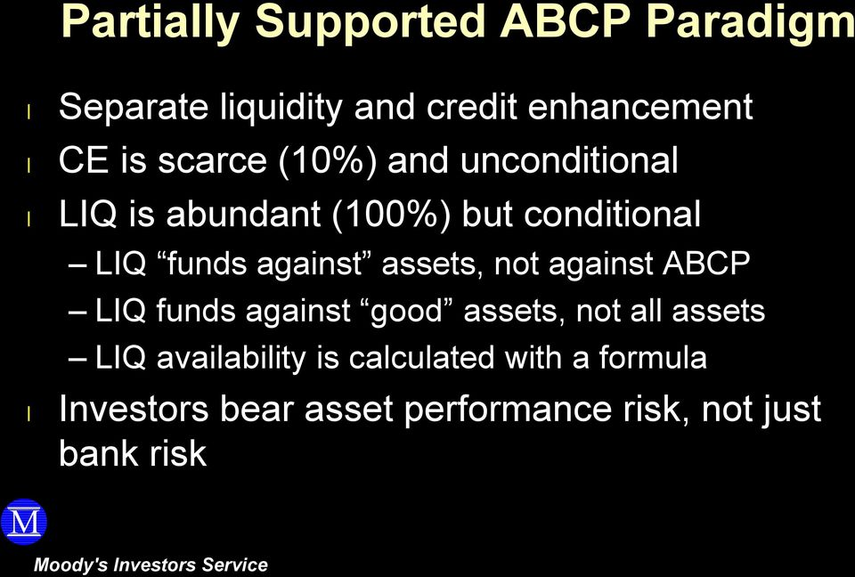 not against ABCP LIQ funds against good assets, not a assets LIQ avaiabiity is cacuated