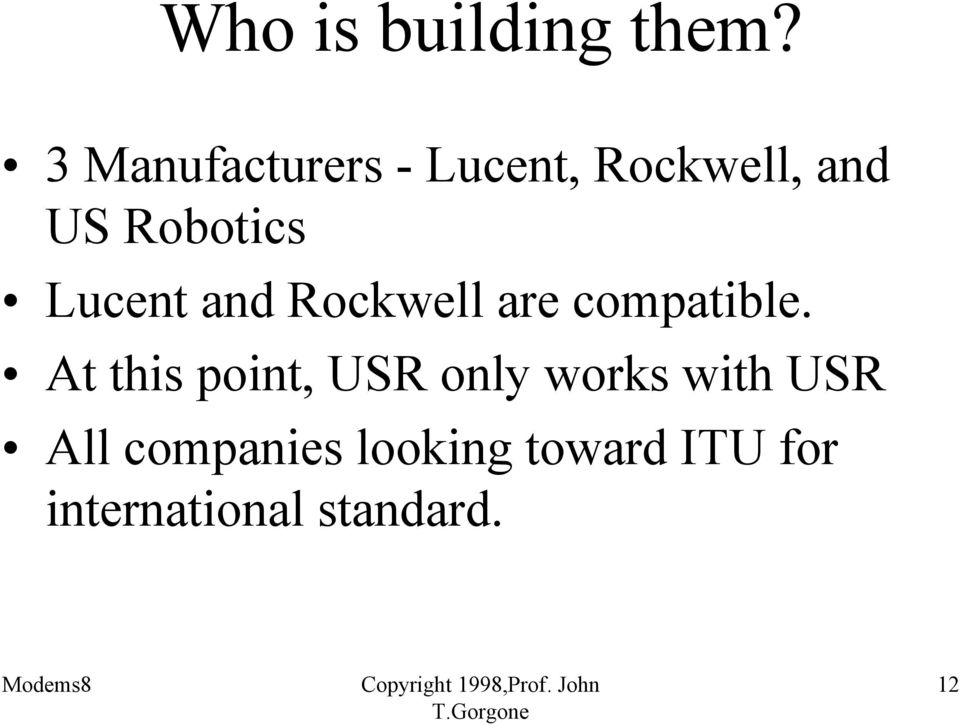 Lucent and Rockwell are compatible.