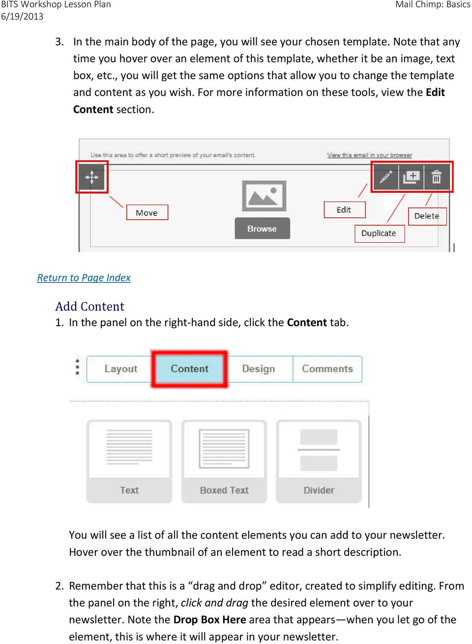 In the panel on the right-hand side, click the Content tab. You will see a list of all the content elements you can add to your newsletter.