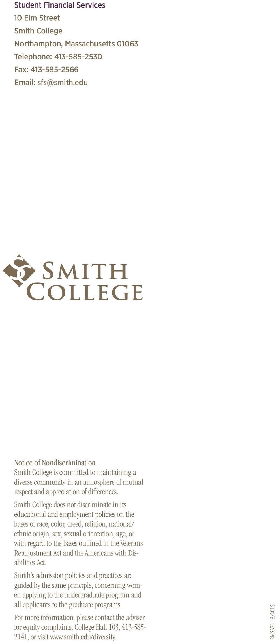 Smith College does not discriminate in its educational and employment policies on the bases of race, color, creed, religion, national/ ethnic origin, sex, sexual orientation, age, or with regard to