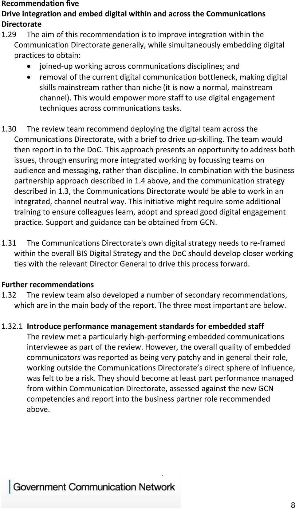 communications disciplines; and removal of the current digital communication bottleneck, making digital skills mainstream rather than niche (it is now a normal, mainstream channel).