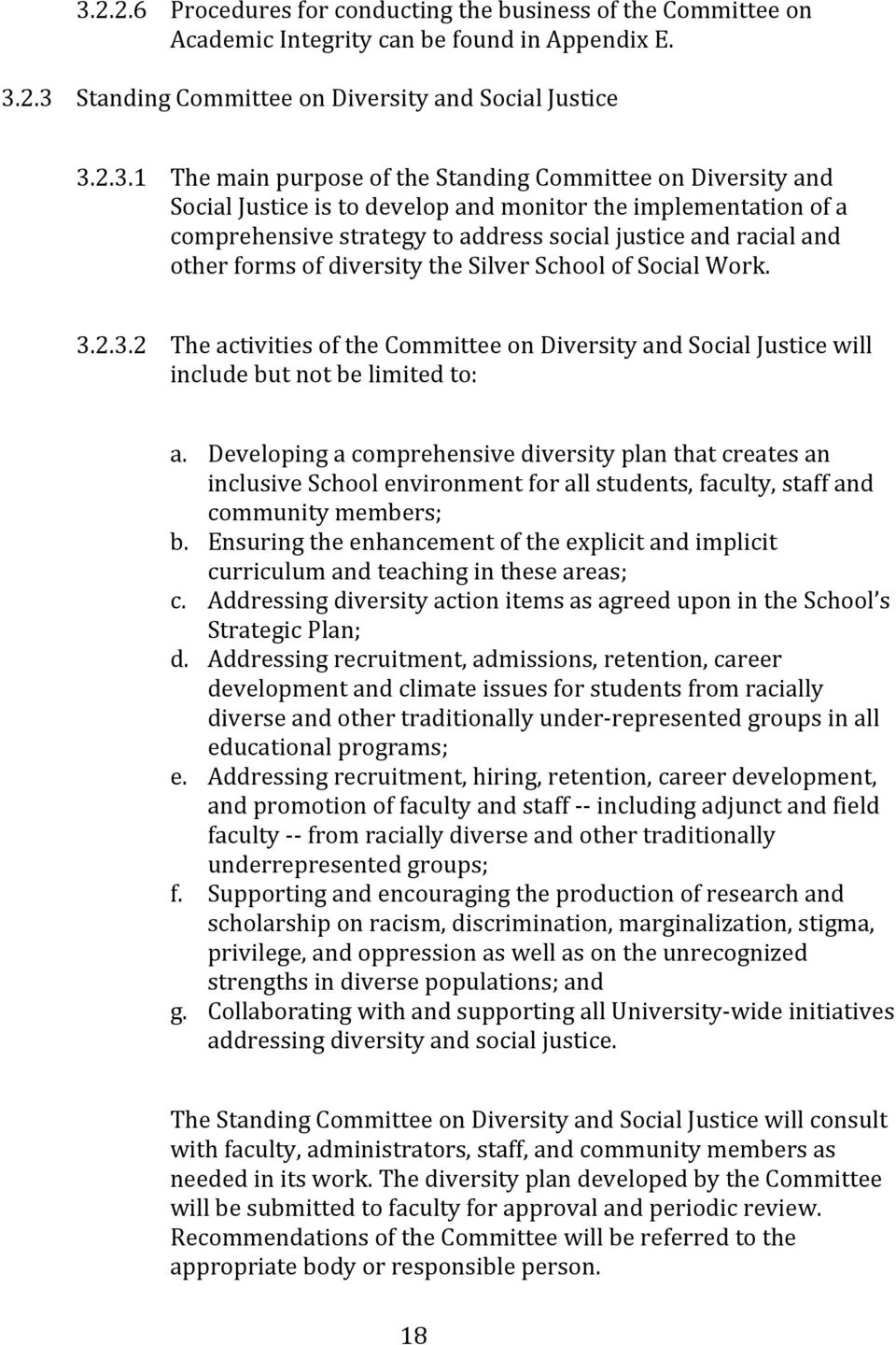 Silver School of Social Work. 3.2.3.2 The activities of the Committee on Diversity and Social Justice will include but not be limited to: a.
