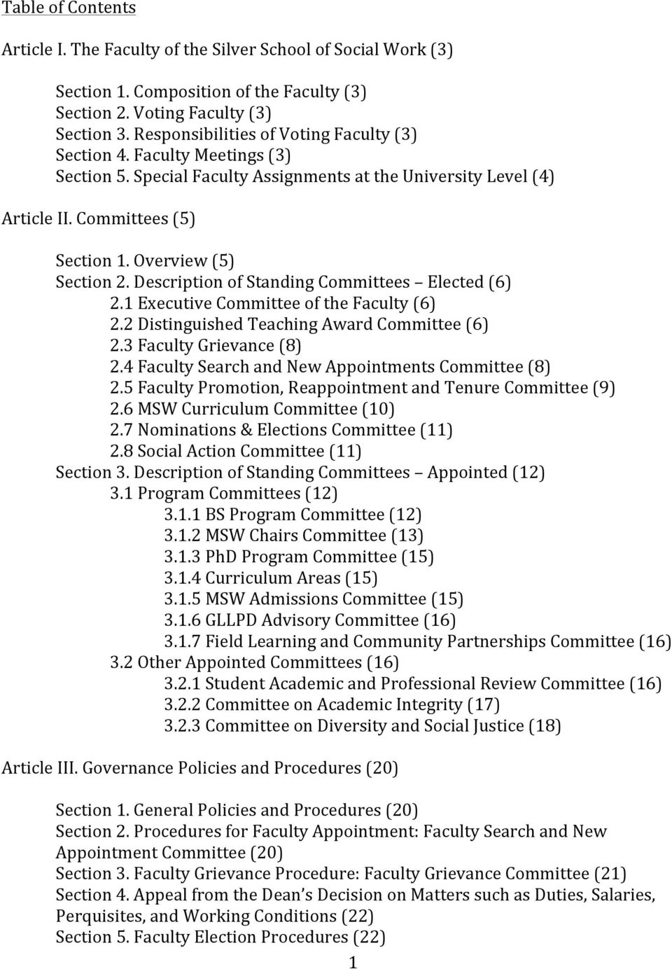 Description of Standing Committees Elected (6) 2.1 Executive Committee of the Faculty (6) 2.2 Distinguished Teaching Award Committee (6) 2.3 Faculty Grievance (8) 2.